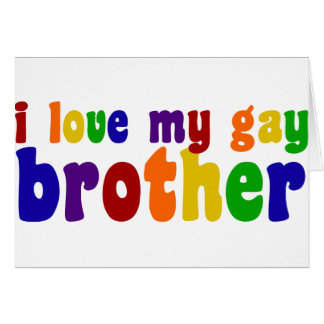 I Love My Gay Brother Cards