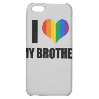 I Love my gay brother Case For iPhone 5C