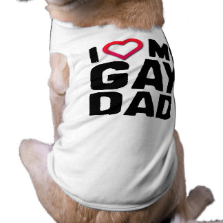 I LOVE MY GAY DAD DOG TEE