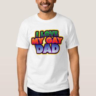 I love my Gay dad  Tee Shirt