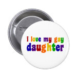 I Love My Gay Daughter Button