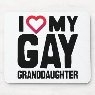 I LOVE MY GAY GRANDDAUGHTER -.png Mouse Pad