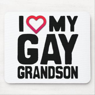 I LOVE MY GAY GRANDSON -.png Mousepads