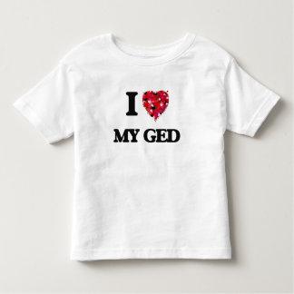 I Love My Ged Tee Shirt