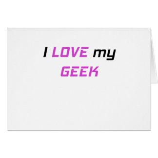 I Love my Geek Card