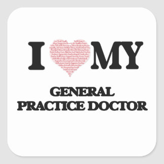 I love my General Practice Doctor (Heart Made from Square Sticker