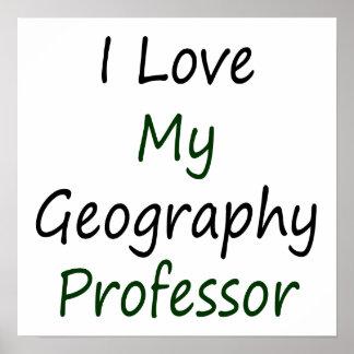 I Love My Geography Professor Print