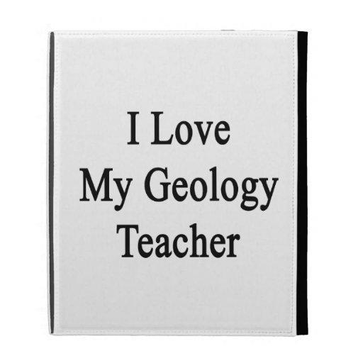 I Love My Geology Teacher iPad Folio Case