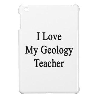I Love My Geology Teacher iPad Mini Covers
