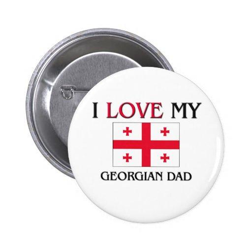 I Love My Georgian Dad Pin
