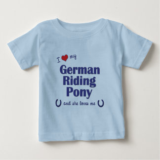 I Love My German Riding Pony (Female Pony) Baby T-Shirt