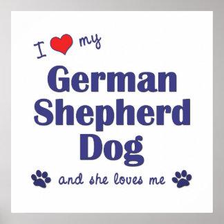 I Love My German Shepherd Dog (Female Dog) Poster