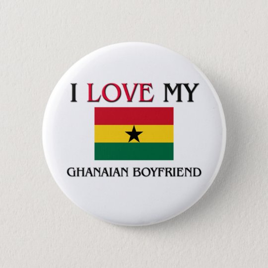 I Love My Ghanaian Boyfriend 6 Cm Round Badge