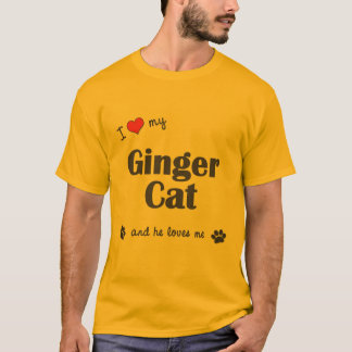 I Love My Ginger Cat (Male Cat) T-Shirt