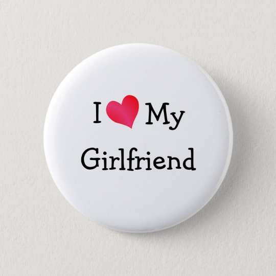 I Love My Girlfriend 6 Cm Round Badge