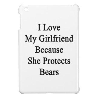 I Love My Girlfriend Because She Protects Bears iPad Mini Cases