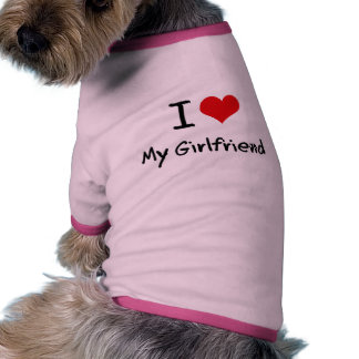 I Love My Girlfriend Doggie Tee Shirt