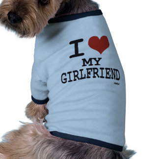 I love my girlfriend dog clothing