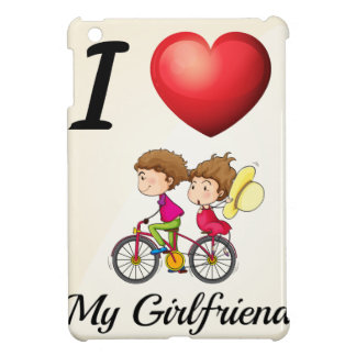 I love my girlfriend iPad mini cases