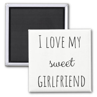 I Love My Girlfriend Square Magnet