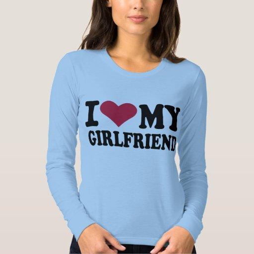 I love my girlfriend t shirts