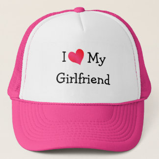 I Love My Girlfriend Trucker Hat