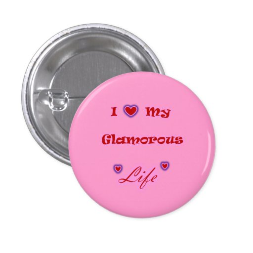 I Love My Glamorous Life Hearts Button