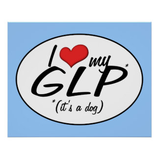 I Love My GLP (It's a Dog) Poster