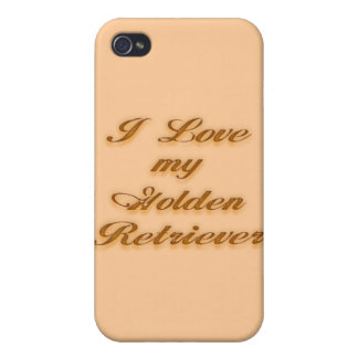 I Love my Golden Retriever iPhone 4 Cover