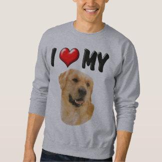 I Love My Golden Retriever Pull Over Sweatshirt