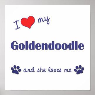 I Love My Goldendoodle (Female Dog) Poster Print