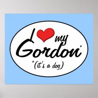 I Love My Gordon (It's a Dog) Poster