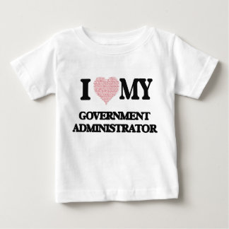 I love my Government Administrator (Heart Made fro T Shirts