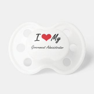 I love my Government Administrator Pacifier