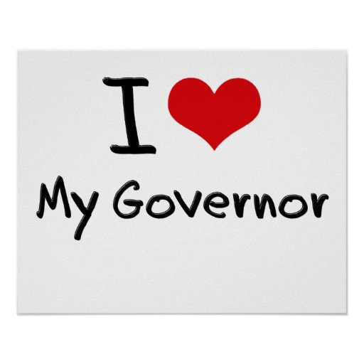 I Love My Governor Posters