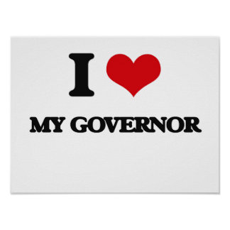 I Love My Governor Poster