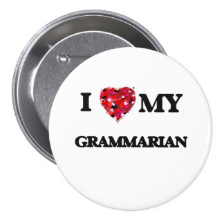 I love my Grammarian 3 Inch Round Button