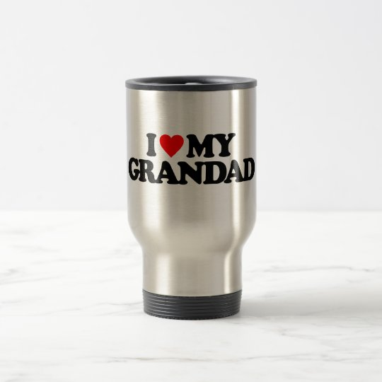I LOVE MY GRANDAD TRAVEL MUG