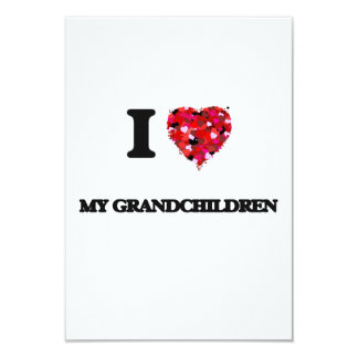 I Love My Grandchildren 9 Cm X 13 Cm Invitation Card