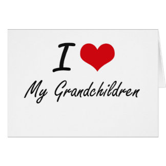 I Love My Grandchildren Note Card