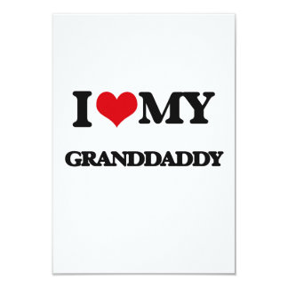 I love my Granddaddy 9 Cm X 13 Cm Invitation Card