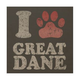 I love my Great Dane Wood Canvases