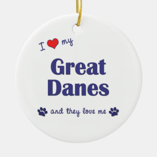 I Love My Great Danes (Multiple Dogs) Round Ceramic Decoration