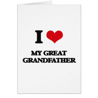 I Love My Great Grandfather Greeting Card
