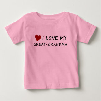 I Love My Great-Grandma with Heart Baby T-Shirt