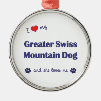 I Love My Greater Swiss Mountain Dog (Female Dog) Christmas Ornament