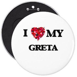I love my Greta 6 Cm Round Badge