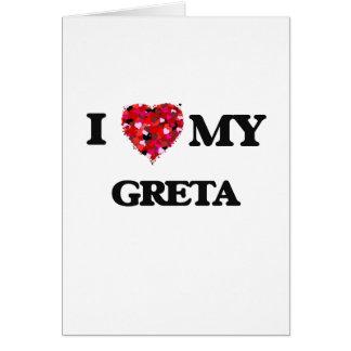 I love my Greta Greeting Card