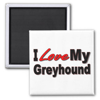 I Love My Greyhound Dog Gifts and Apparel Square Magnet