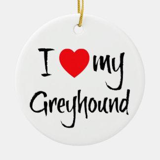 I Love My Greyhound Dog Round Ceramic Decoration